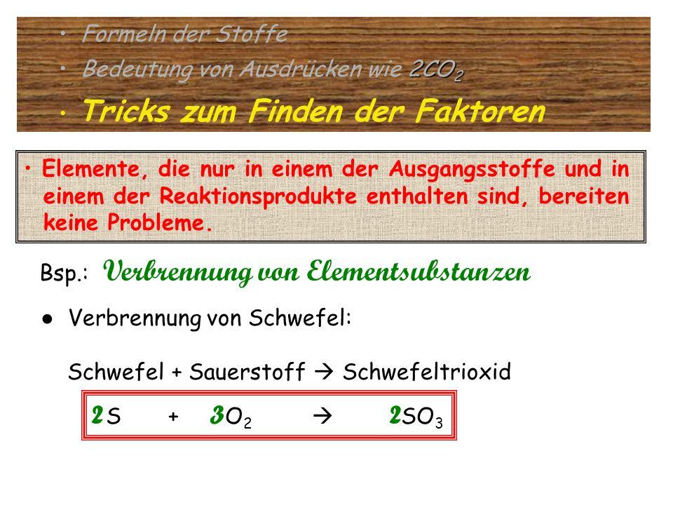 Formeln der Stoffe 2CO 2 Bedeutung von Ausdrücken wie 2CO 2 Tricks zum Finden der Faktoren Elemente, die nur in einem der Ausgangsstoffe und in einem