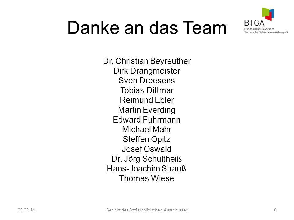 Danke an das Team Dr. Christian Beyreuther Dirk Drangmeister Sven Dreesens Tobias Dittmar Reimund Ebler Martin Everding Edward Fuhrmann Michael Mahr S
