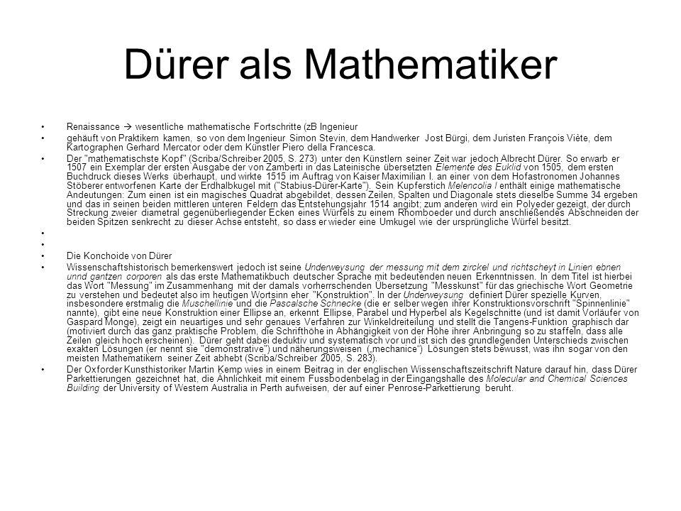 Dürer als Mathematiker Renaissance  wesentliche mathematische Fortschritte (zB Ingenieur gehäuft von Praktikern kamen, so von dem Ingenieur Simon Ste