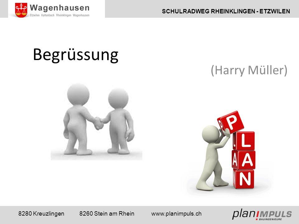 SCHULRADWEG RHEINKLINGEN - ETZWILEN 8280 Kreuzlingen 8260 Stein am Rhein www.planimpuls.ch Begrüssung (Harry Müller)