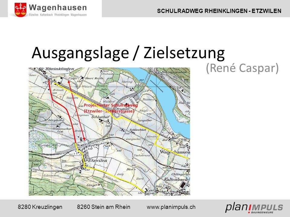 SCHULRADWEG RHEINKLINGEN - ETZWILEN 8280 Kreuzlingen 8260 Stein am Rhein www.planimpuls.ch Ausgangslage / Zielsetzung (René Caspar)