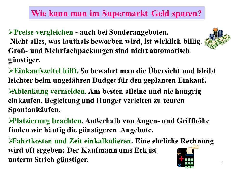 4 Wie kann man im Supermarkt Geld sparen. Preise vergleichen - auch bei Sonderangeboten.