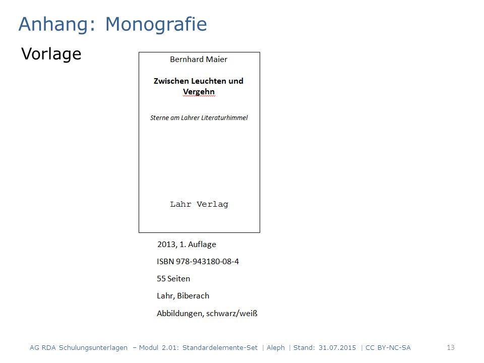 Anhang: Monografie 13 Vorlage AG RDA Schulungsunterlagen – Modul 2.01: Standardelemente-Set | Aleph | Stand: 31.07.2015 | CC BY-NC-SA