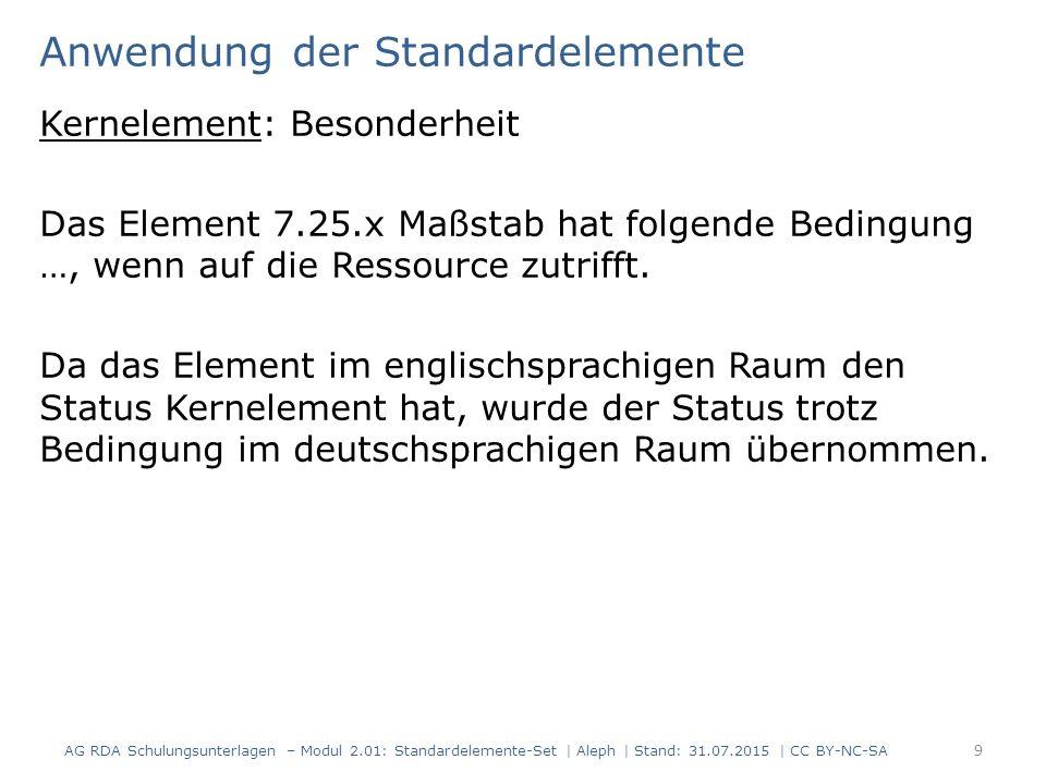 Anwendung der Standardelemente Kernelement: Besonderheit Das Element 7.25.x Maßstab hat folgende Bedingung …, wenn auf die Ressource zutrifft.