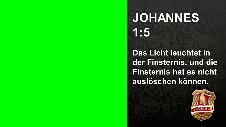 Seiteneinblender JOHANNES 1:5 Das Licht leuchtet in der Finsternis, und die Finsternis hat es nicht auslöschen können.