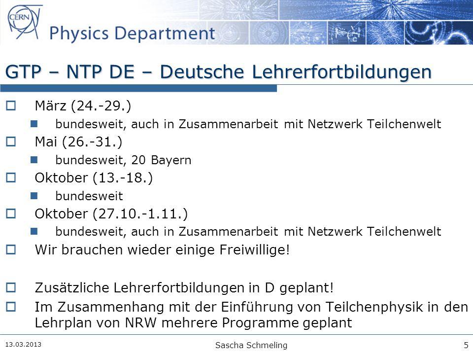 GTP – NTP DE – Deutsche Lehrerfortbildungen  März (24.-29.) bundesweit, auch in Zusammenarbeit mit Netzwerk Teilchenwelt  Mai (26.-31.) bundesweit,