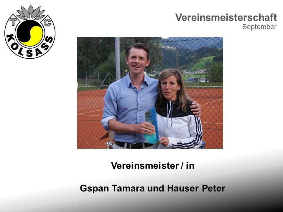 Vereinsmeisterschaft September Vereinsmeister / in Gspan Tamara und Hauser Peter