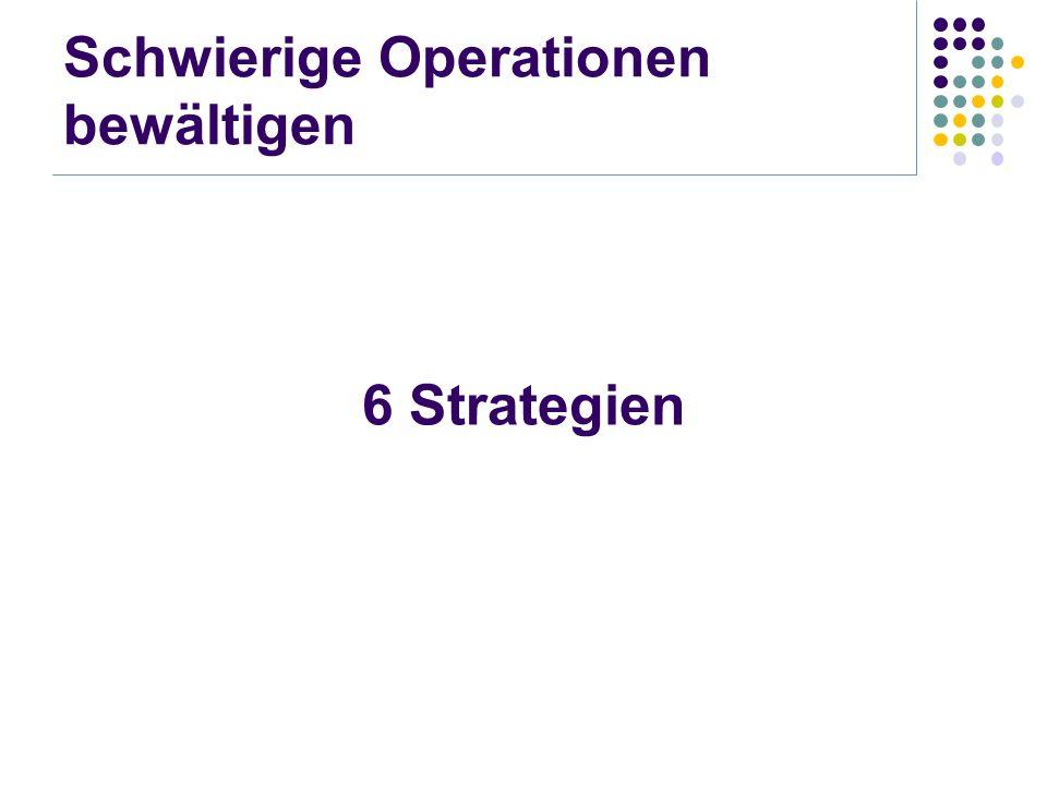 Schwierige Operationen bewältigen 6 Strategien