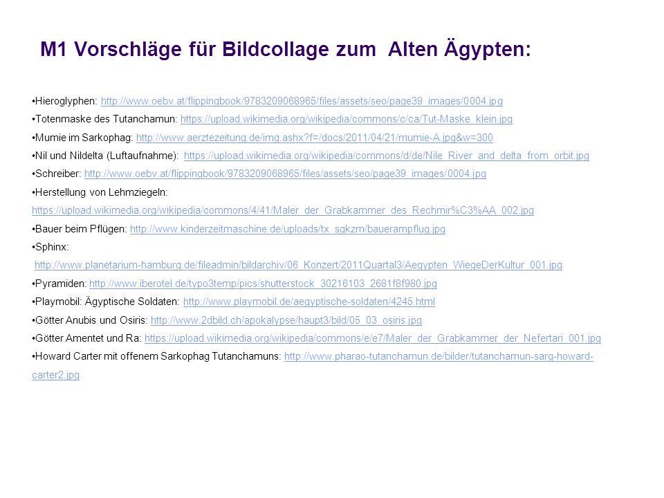 M1 Vorschläge für Bildcollage zum Alten Ägypten: Hieroglyphen: http://www.oebv.at/flippingbook/9783209068965/files/assets/seo/page39_images/0004.jpght