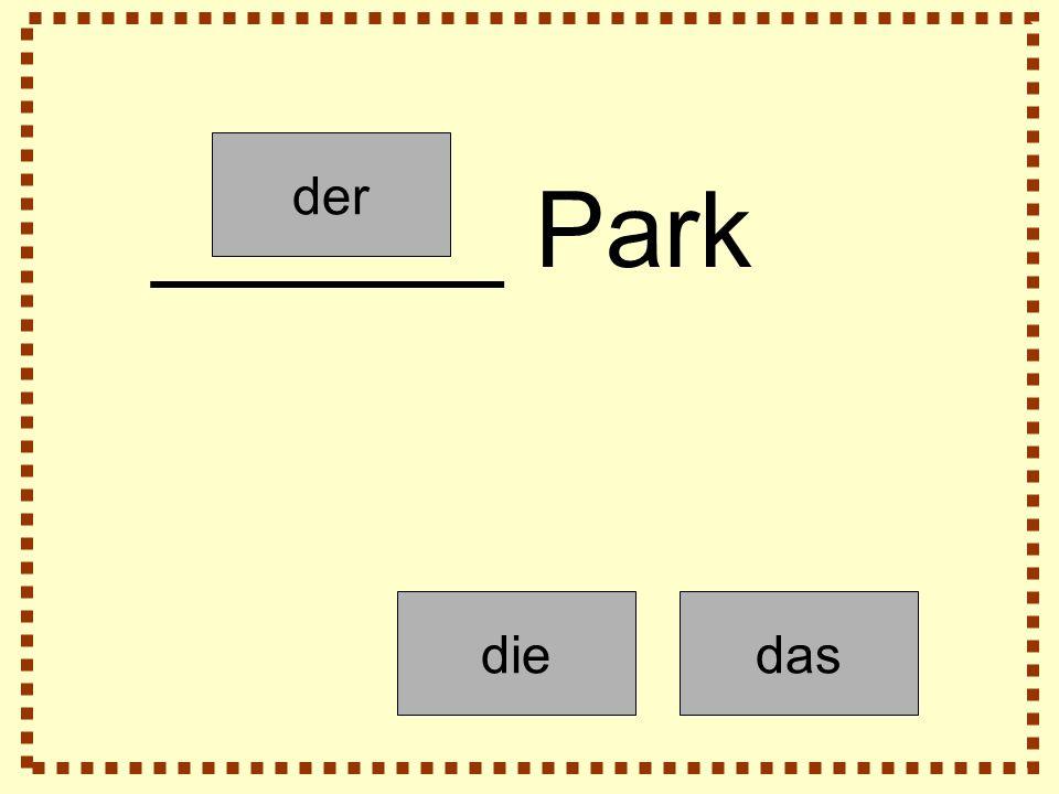 der diedas ______ Park