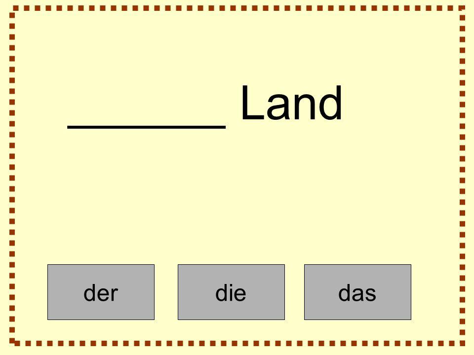 derdiedas ______ Land