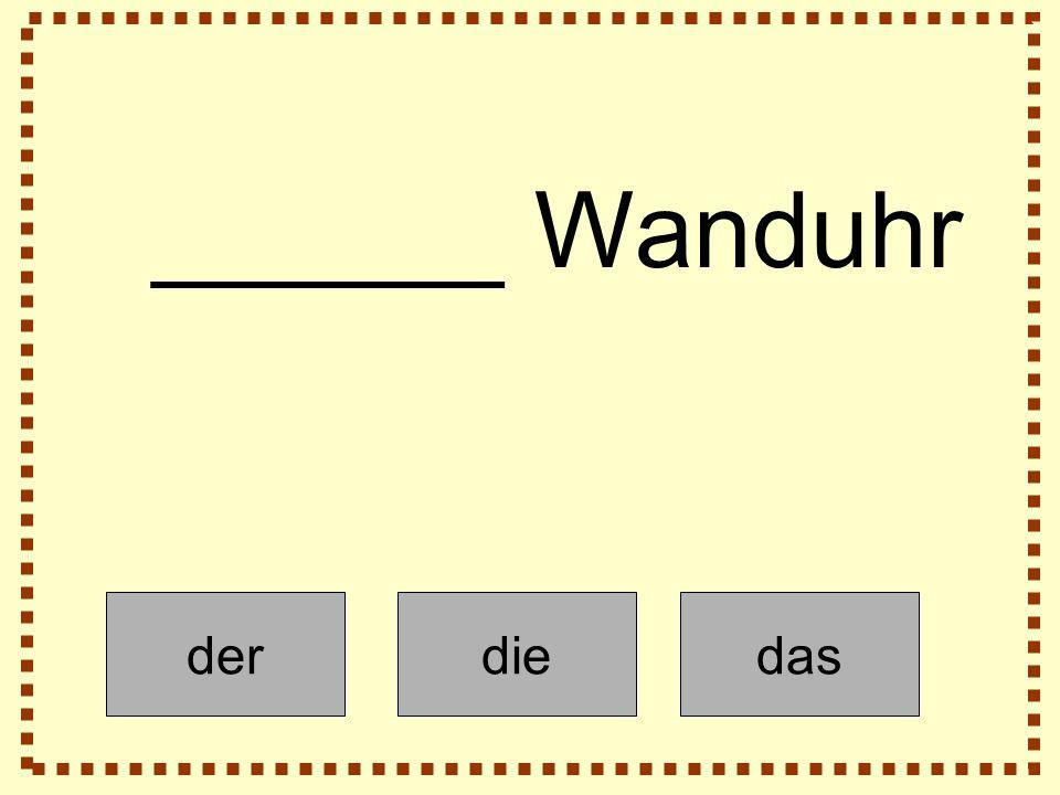 derdiedas ______ Wanduhr