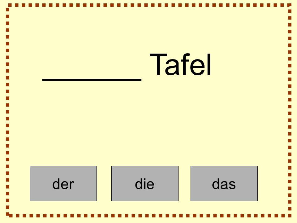derdiedas ______ Tafel