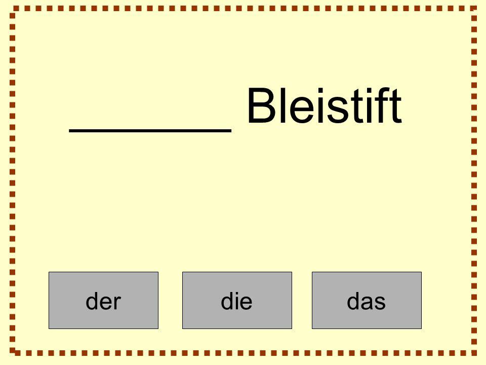 derdiedas ______ Bleistift