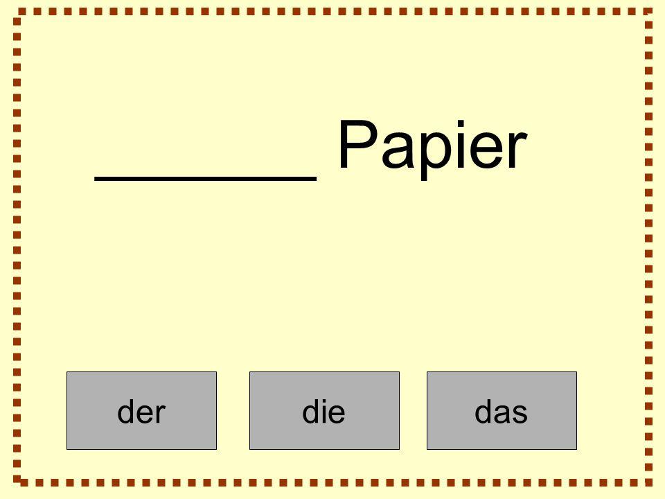 derdiedas ______ Papier