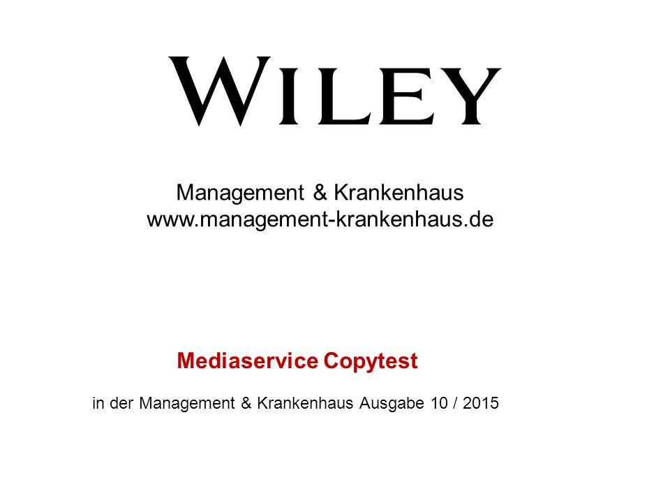 Management & Krankenhaus www.management-krankenhaus.de Mediaservice Copytest in der Management & Krankenhaus Ausgabe 10 / 2015