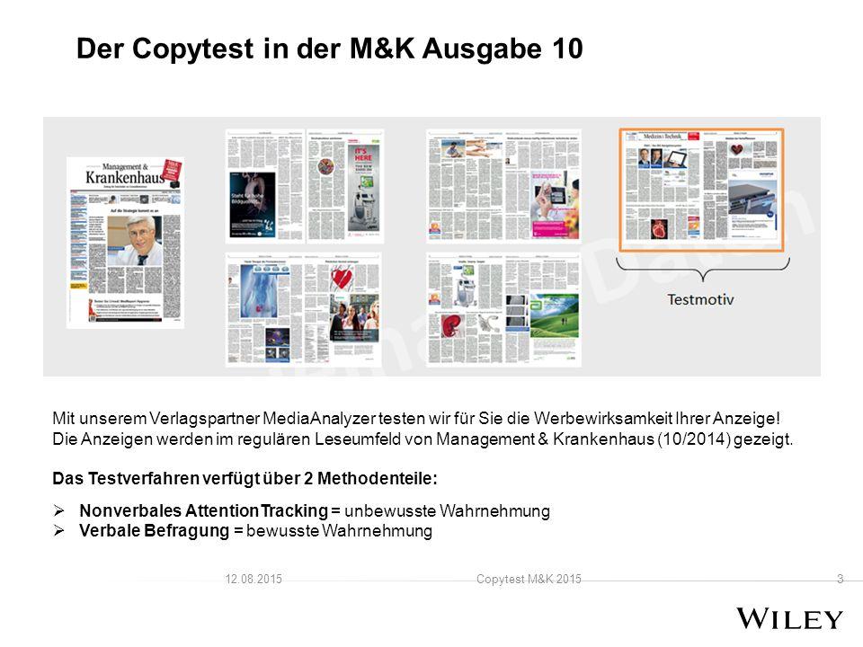 3 Copytest M&K 201512.08.2015 Der Copytest in der M&K Ausgabe 10 Mit unserem Verlagspartner MediaAnalyzer testen wir für Sie die Werbewirksamkeit Ihrer Anzeige.