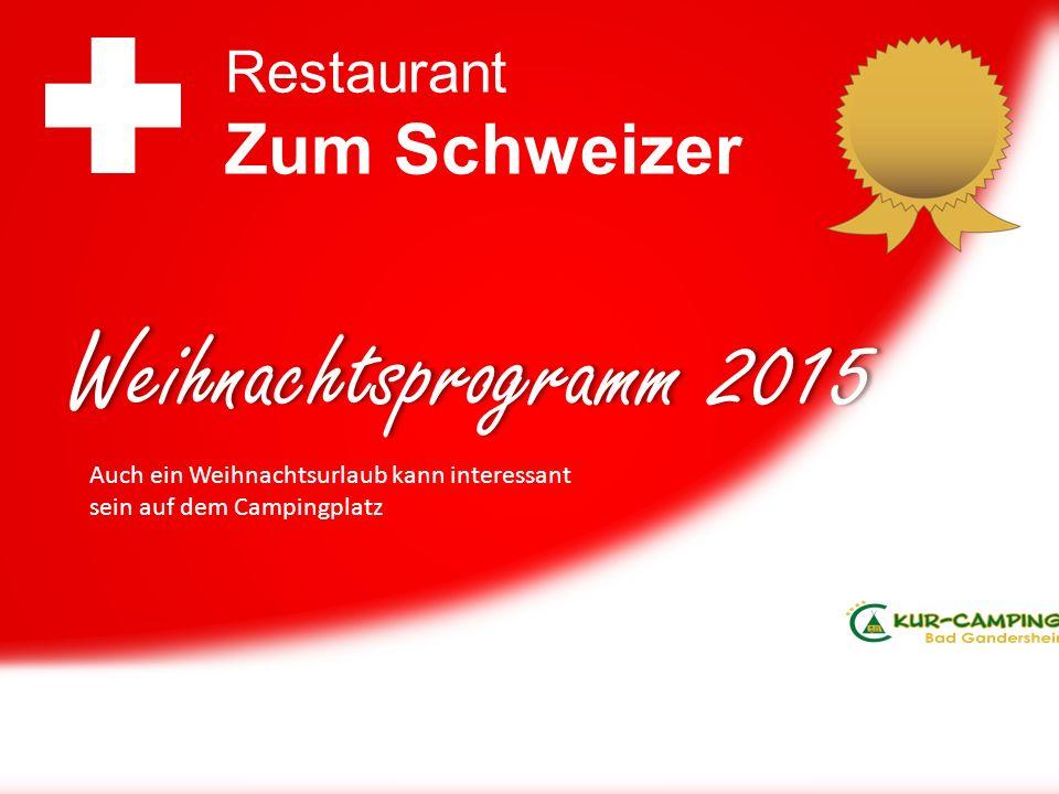Weihnachtsprogramm 2015 Restaurant Zum Schweizer Auch ein Weihnachtsurlaub kann interessant sein auf dem Campingplatz