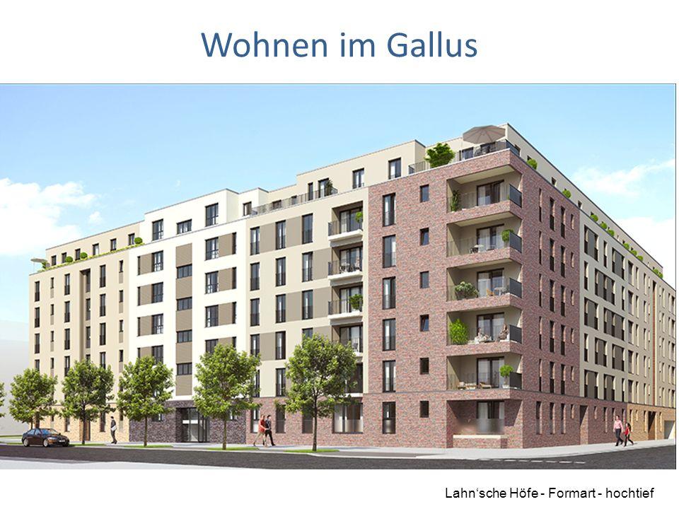 Wohnen im Gallus Lahn'sche Höfe - Formart - hochtief