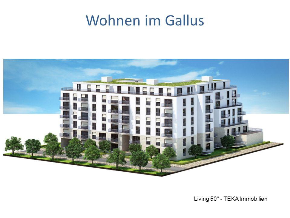Wohnen im Gallus Living 50° - TEKA Immobilien
