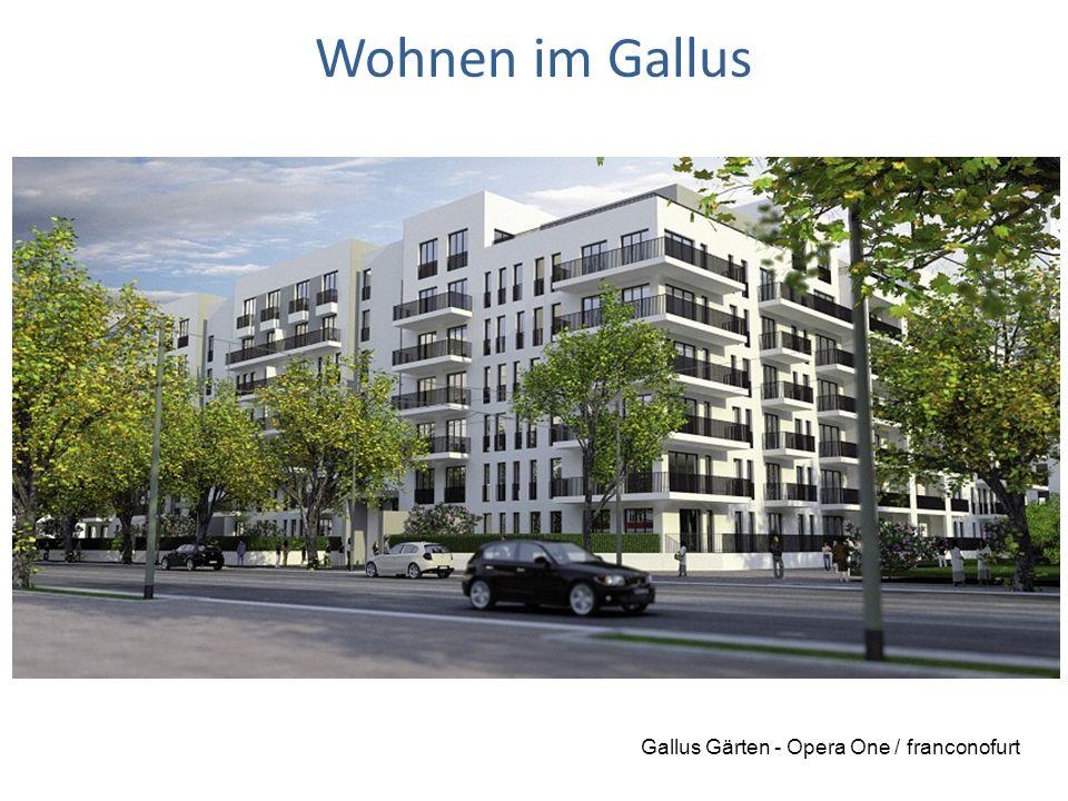 Wohnen im Gallus Gallus Gärten - Opera One / franconofurt
