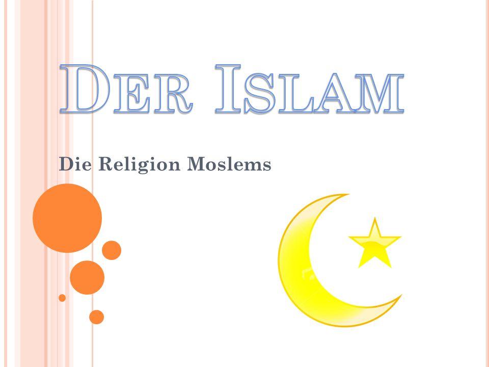 I NFORMATIONEN Ist die zweitgrößte Religion der Welt Ein in sich geschlossenes rechtlich-politisches Wertesystem Die Blütezeit der islamischen Kultur wird traditionell zwischen dem 8.