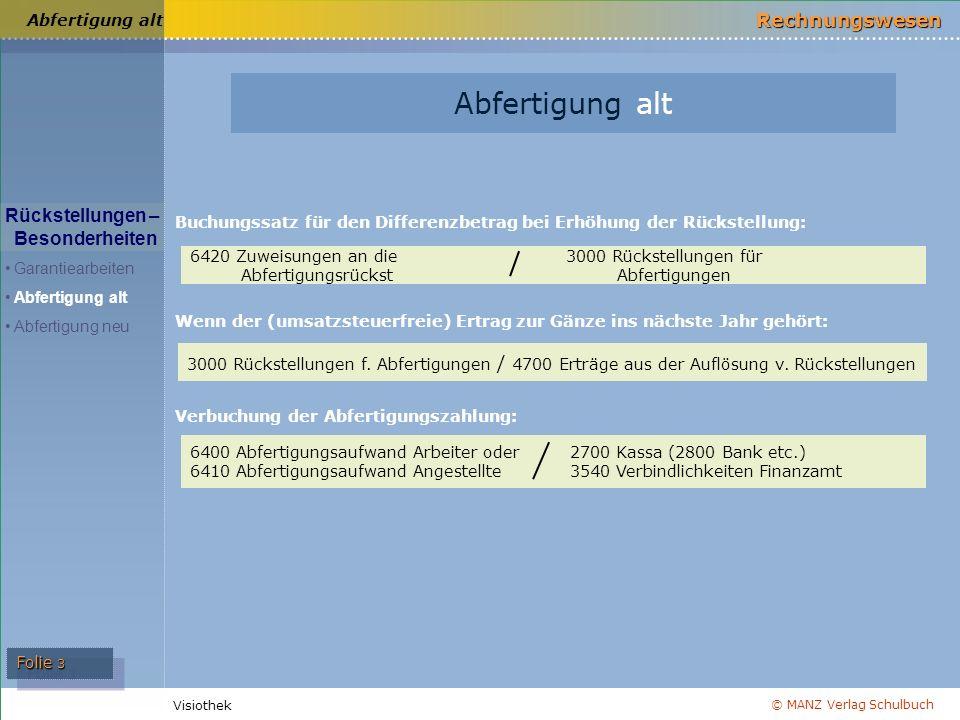 © MANZ Verlag Schulbuch Rechnungswesen Visiothek Folie 4 Regelungen für vor dem 1.