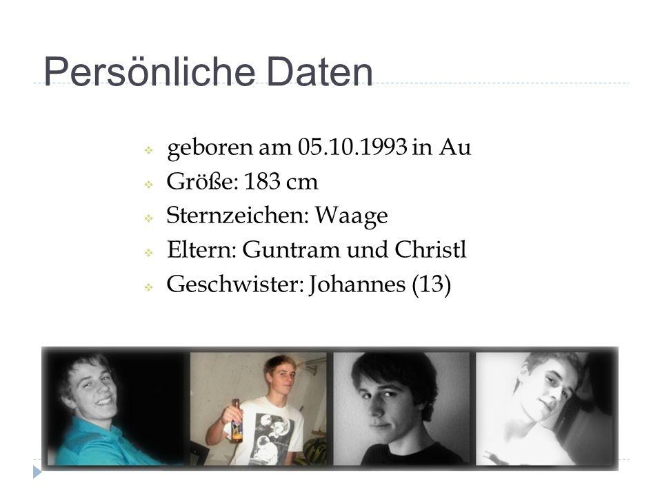 Persönliche Daten  geboren am 05.10.1993 in Au  Größe: 183 cm  Sternzeichen: Waage  Eltern: Guntram und Christl  Geschwister: Johannes (13)