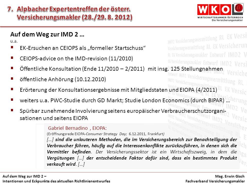 Auf dem Weg zur IMD 2 – Intentionen und Eckpunkte des aktuellen Richtlinienentwurfes Mag. Erwin Gisch Fachverband Versicherungsmakler Auf dem Weg zur