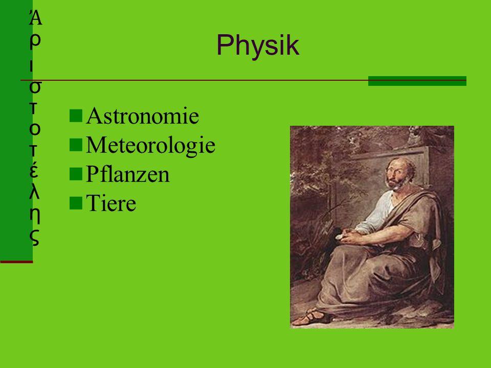 Physik Astronomie Meteorologie Pflanzen Tiere Ἀ ρ ι σ τ o τ έ λ η ς