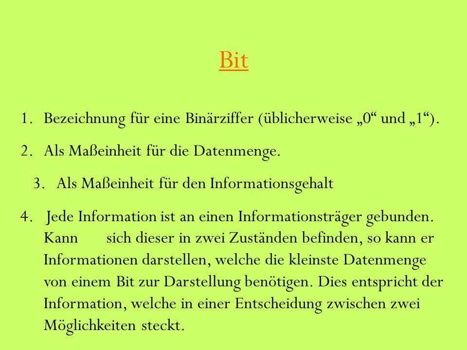 """Bit 1.Bezeichnung für eine Binärziffer (üblicherweise """"0 und """"1 )."""