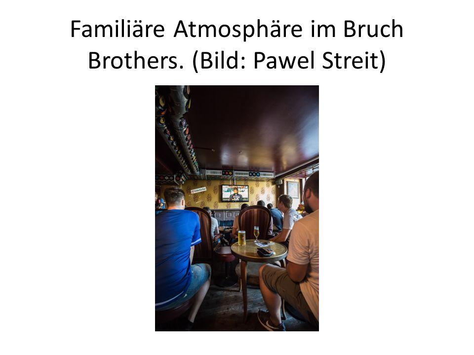 Familiäre Atmosphäre im Bruch Brothers. (Bild: Pawel Streit)
