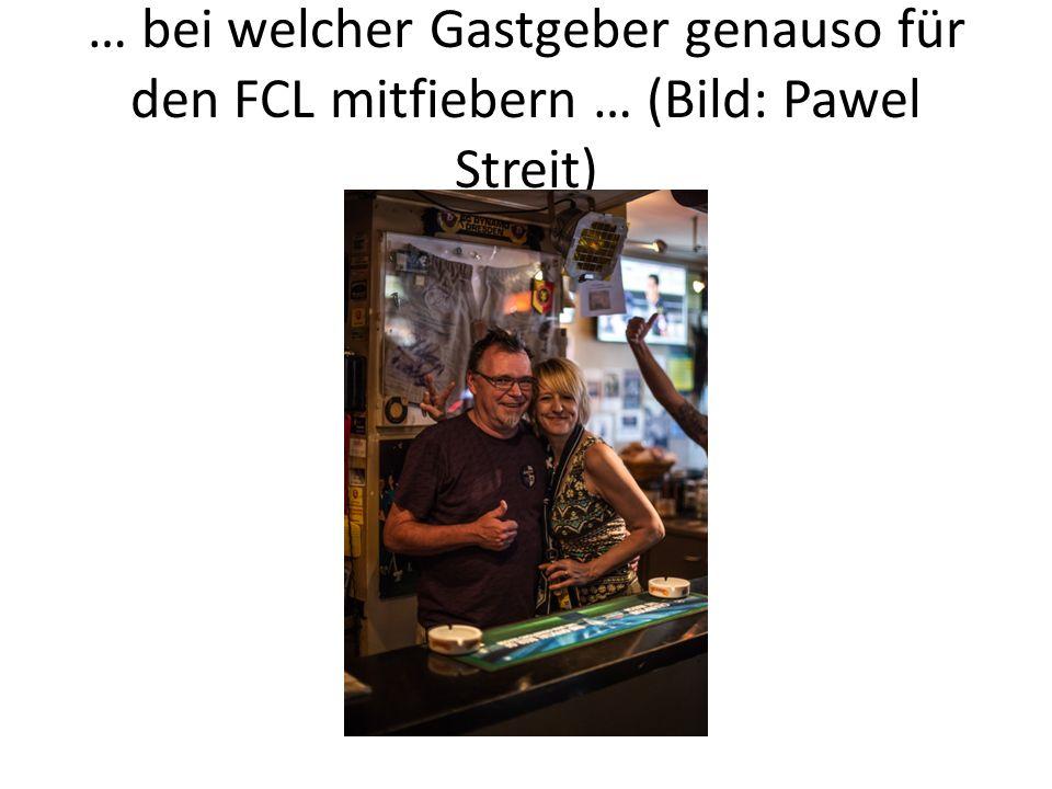… bei welcher Gastgeber genauso für den FCL mitfiebern … (Bild: Pawel Streit)