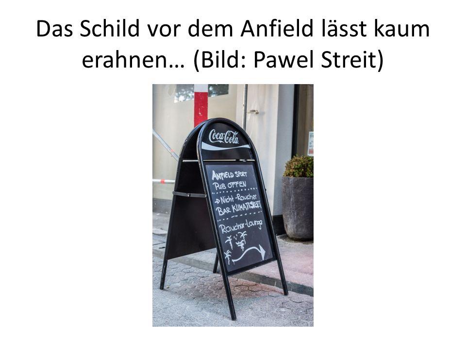 Das Schild vor dem Anfield lässt kaum erahnen… (Bild: Pawel Streit)