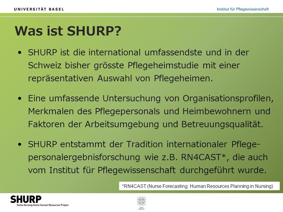 Was ist SHURP? SHURP ist die international umfassendste und in der Schweiz bisher grösste Pflegeheimstudie mit einer repräsentativen Auswahl von Pfleg