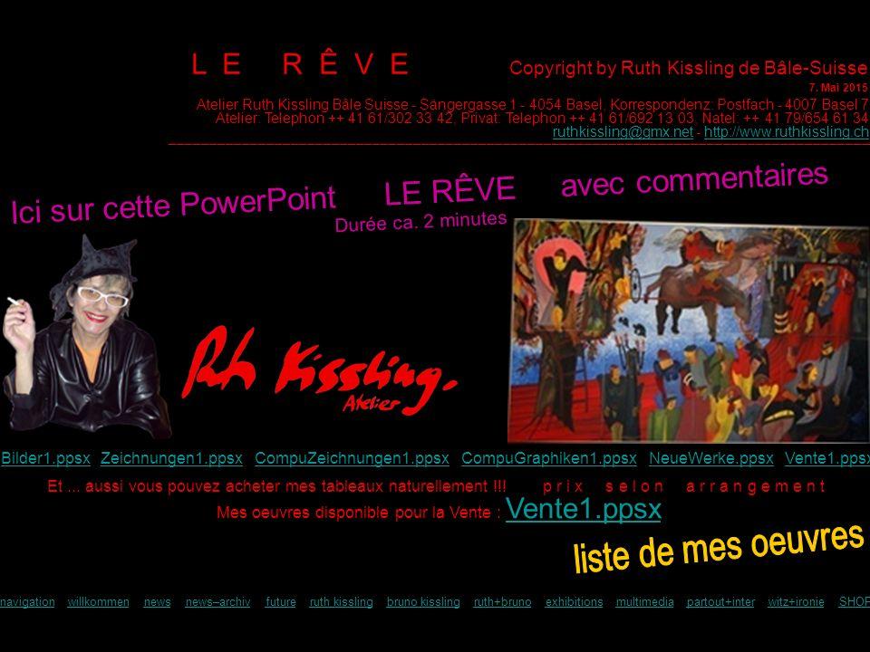 L E R Ê V E Copyright by Ruth Kissling de Bâle-Suisse 7.