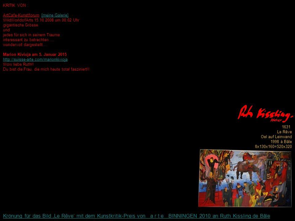 KRITIK VON : ArtCafe-Kunstforum [meine Galerie][meine Galerie] WildWorldofArts 15.10.2008 um 00:02 Uhr gigantische Grösse und jedes für sich in seinem Traume interessant zu betrachten....