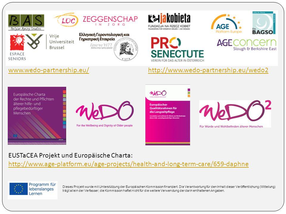 www.wedo-partnership.eu/http://www.wedo-partnership.eu/wedo2 EUSTaCEA Projekt und Europäische Charta: http://www.age-platform.eu/age-projects/health-a