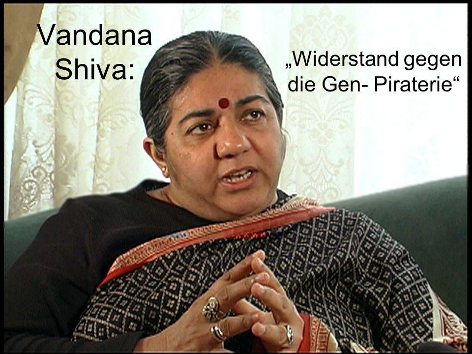 "Vandana Shiva: ""Widerstand gegen die Gen- Piraterie"