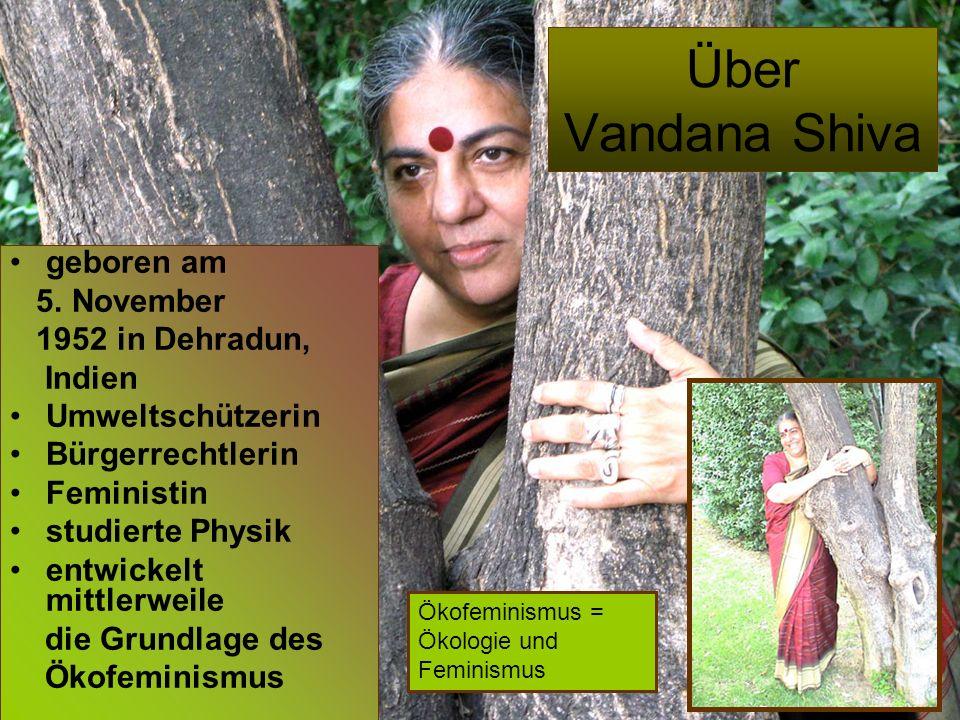 Über Vandana Shiva geboren am 5.