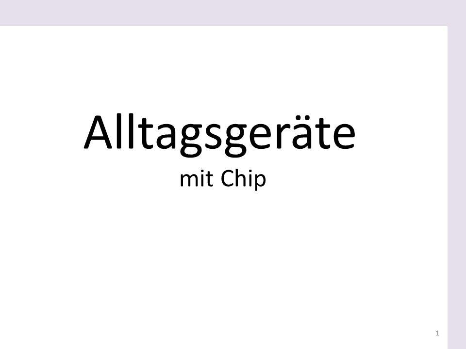 Alltagsgeräte mit Chip 1