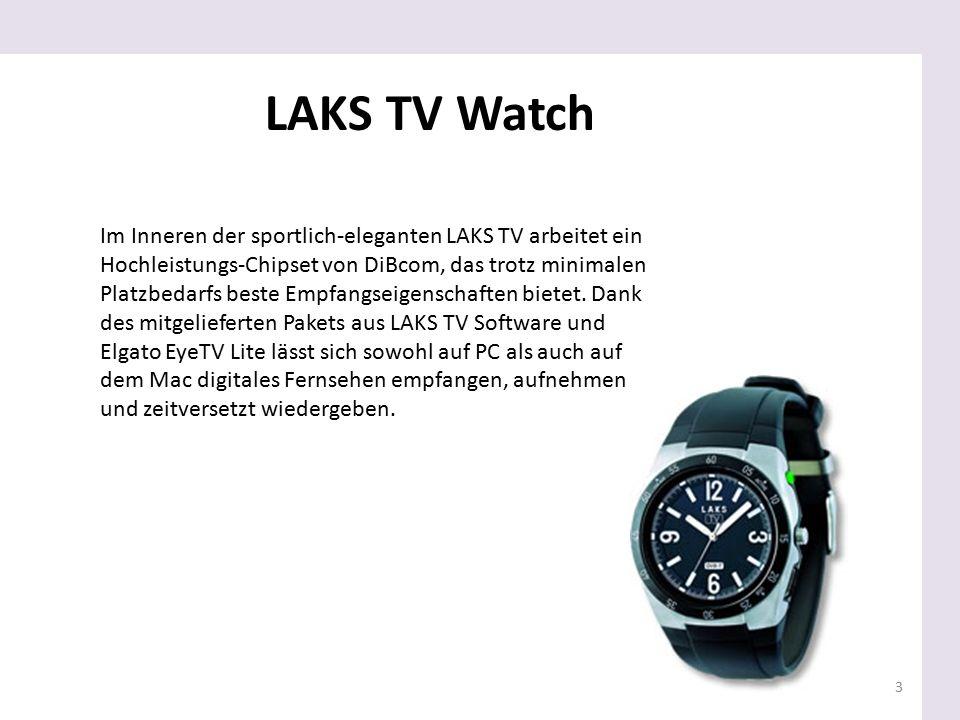 3 LAKS TV Watch Im Inneren der sportlich-eleganten LAKS TV arbeitet ein Hochleistungs-Chipset von DiBcom, das trotz minimalen Platzbedarfs beste Empfa
