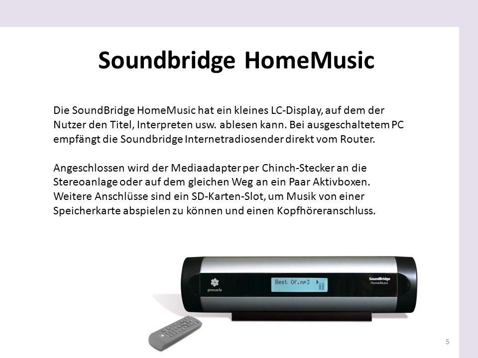 5 Die SoundBridge HomeMusic hat ein kleines LC-Display, auf dem der Nutzer den Titel, Interpreten usw. ablesen kann. Bei ausgeschaltetem PC empfängt d