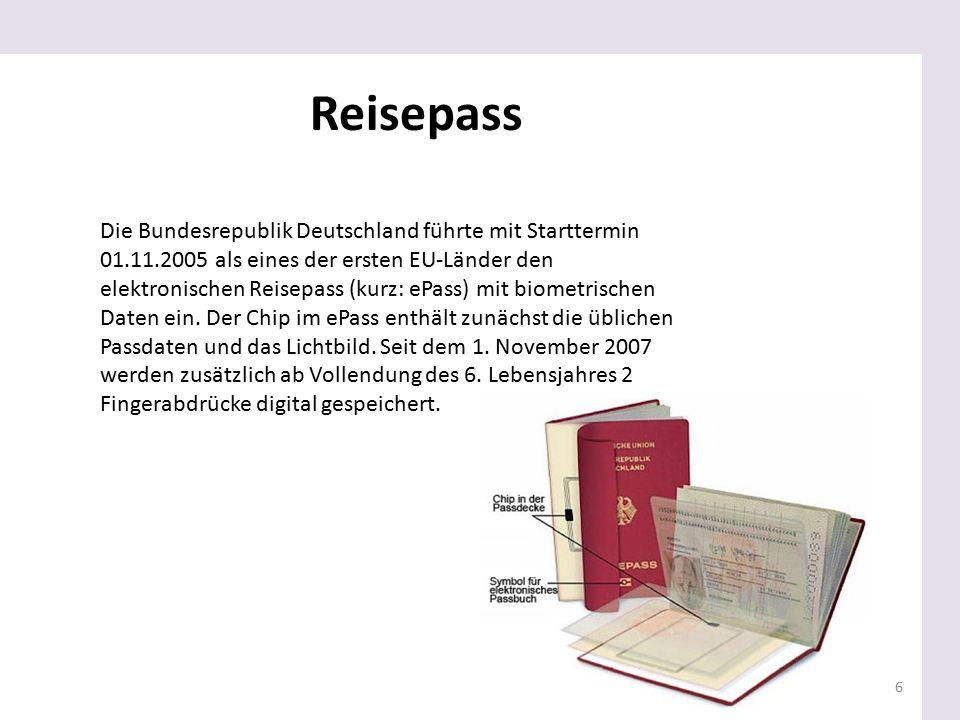 6 Die Bundesrepublik Deutschland führte mit Starttermin 01.11.2005 als eines der ersten EU-Länder den elektronischen Reisepass (kurz: ePass) mit biome