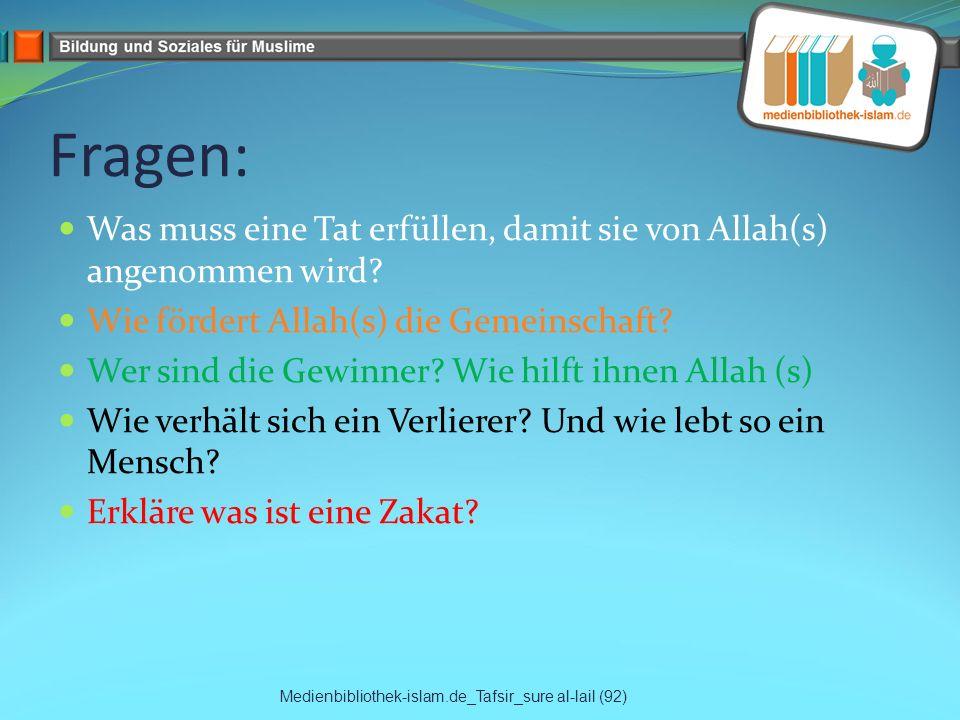 Fragen: Was muss eine Tat erfüllen, damit sie von Allah(s) angenommen wird? Wie fördert Allah(s) die Gemeinschaft? Wer sind die Gewinner? Wie hilft ih