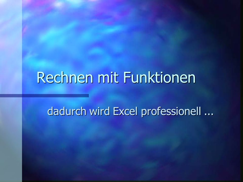 Rechnen mit Funktionen dadurch wird Excel professionell...