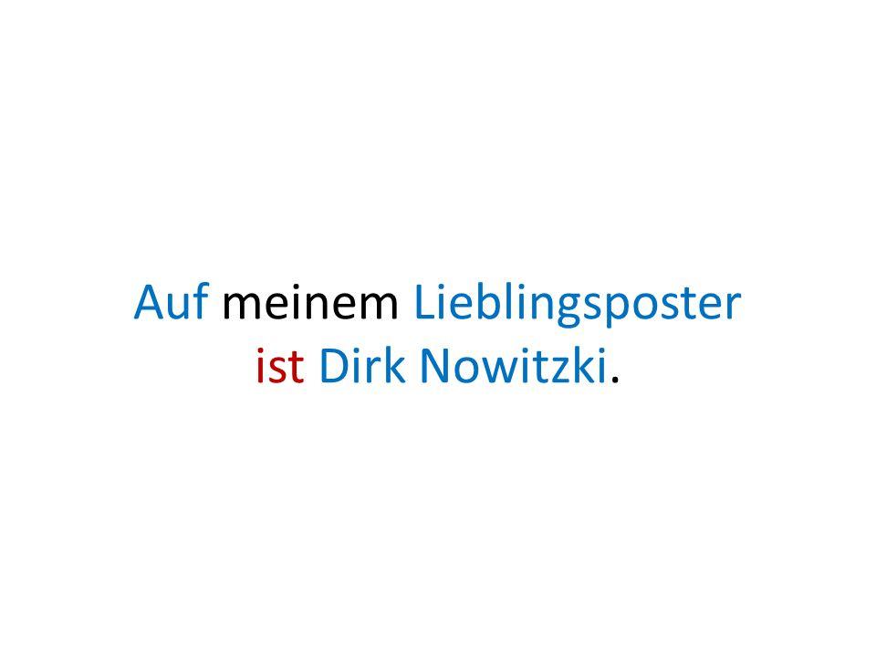 Auf meinem Lieblingsposter ist Dirk Nowitzki.