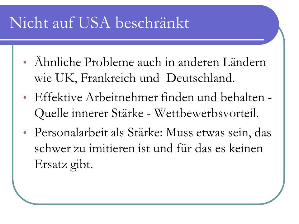 Nicht auf USA beschränkt Ähnliche Probleme auch in anderen Ländern wie UK, Frankreich und Deutschland. Effektive Arbeitnehmer finden und behalten - Qu