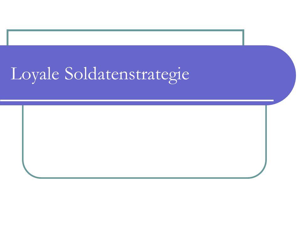 Loyale Soldatenstrategie