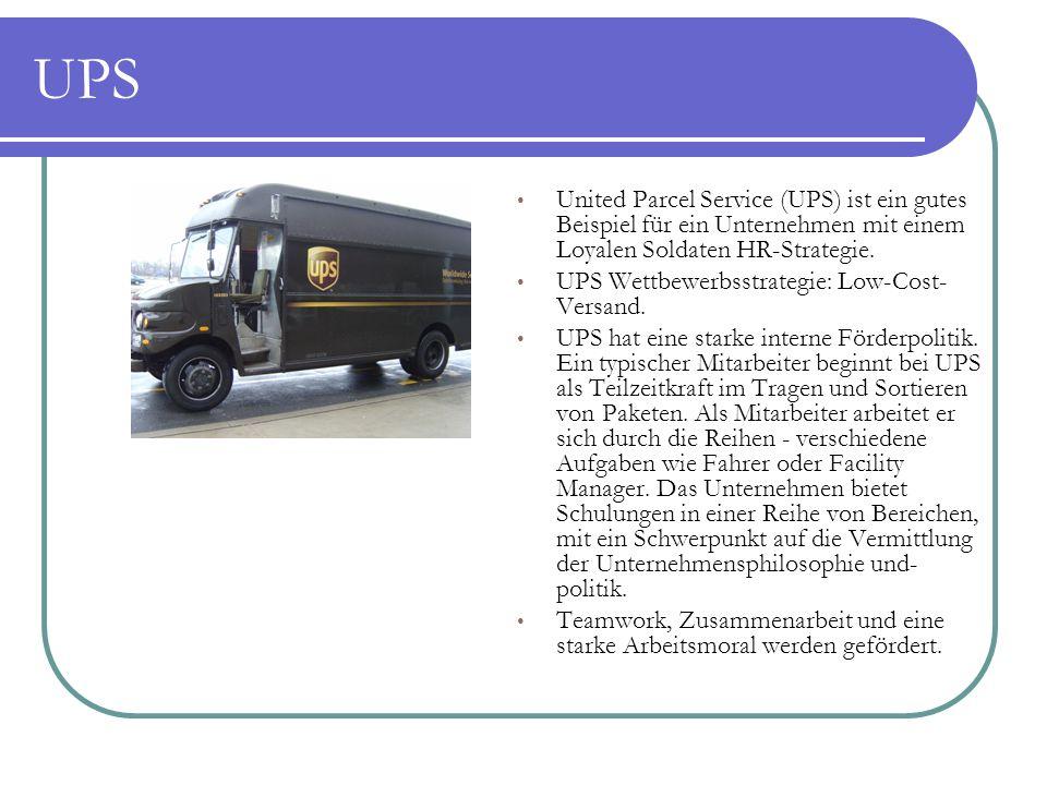 UPS United Parcel Service (UPS) ist ein gutes Beispiel für ein Unternehmen mit einem Loyalen Soldaten HR-Strategie.